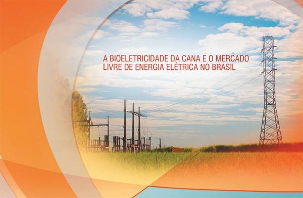 A Bioeletricidade da Cana e o Mercado Livre de Energia Elétrica no Brasil