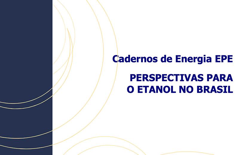 """Estudo da EPE """"Perspectivas para o Etanol no Brasil"""""""
