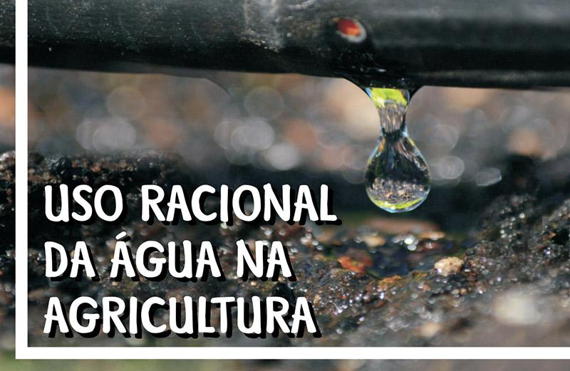 Uso Racional da Água na Agricultura